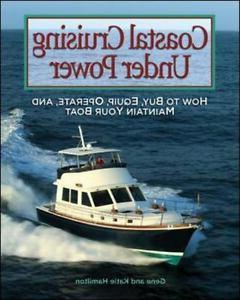 Coastal Cruising Under Power: How to Choose, Equip, Operate,